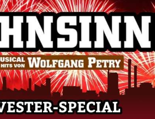 """WAHSNINN! – DAS MUSICAL MIT DEN HITS VON WOLFGANG PETRY"" –  SILVESTER-SPECIAL"
